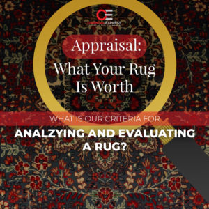 Rug Appraisal: Analyzing & Evaluating Your Exotic Rug